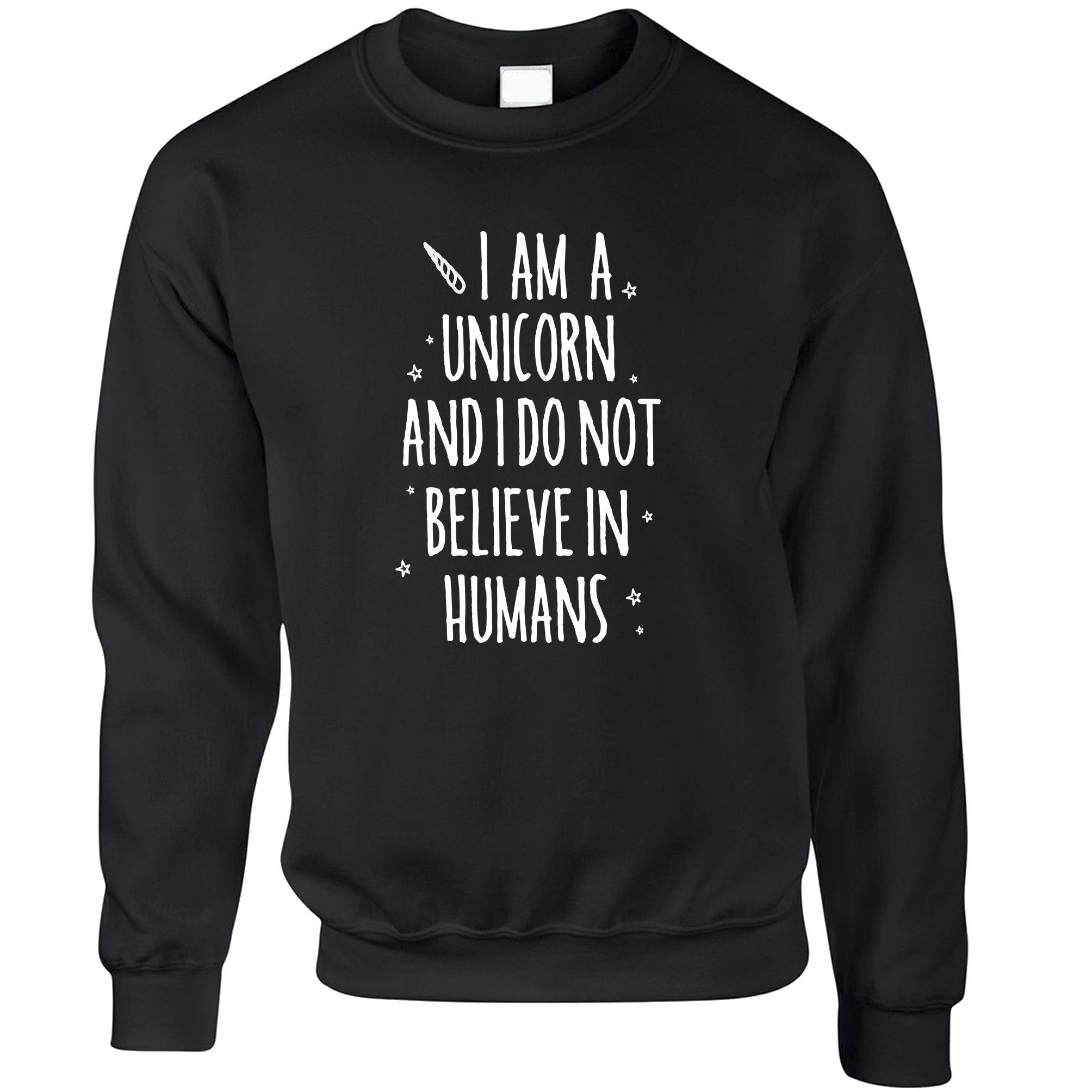 I-Am-A-Unicorn-And-i-Don-039-t-Believe-In-Humans-Cute-Slogan-Unisex-Sweatshirt