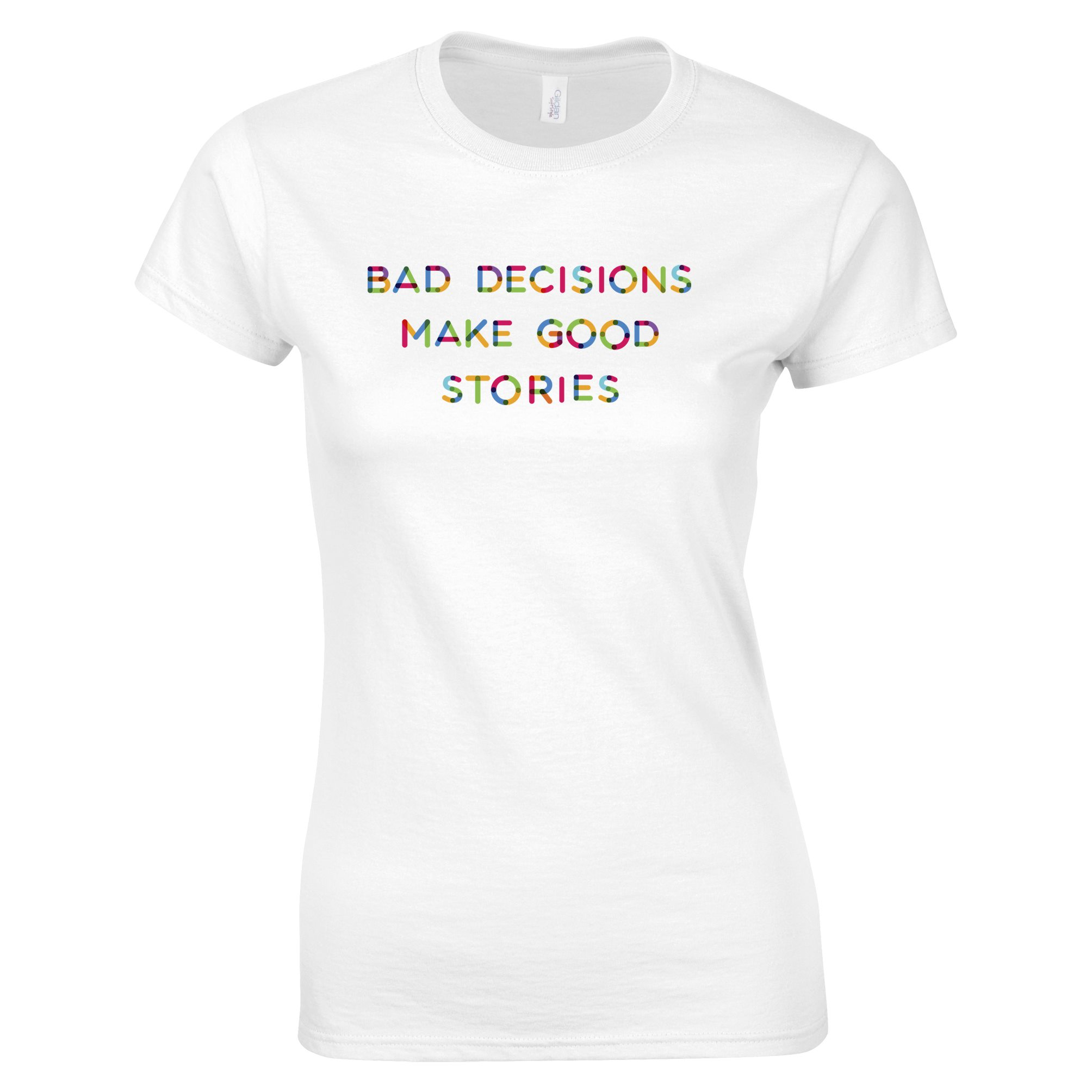 bad decisions make good stories Ships free in stock ships in 1-2 days poster size: 12 x 18 printed on heavyweight (216 gsm) poster paper printed in the usa suitable for framing.